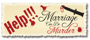 Marriage%20Can%20Be%20Murder-HELP%20Button-trans-300pxv2